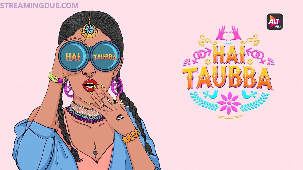 Hai Taubba S01 2021 banner HDMoviesFair