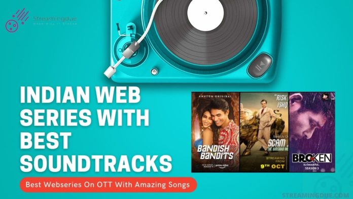 Indian Web Series With Best Music Album and Soundtracks