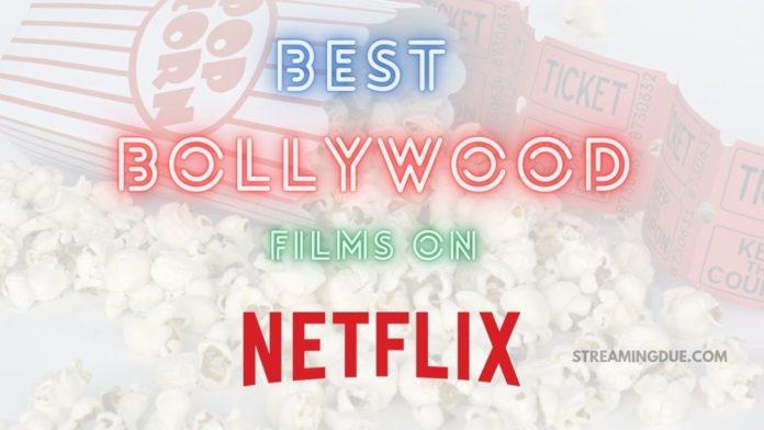 Best Bollywood Hindi Movies On Netflix